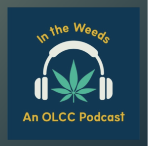 OLCC In The Weeds Podcast