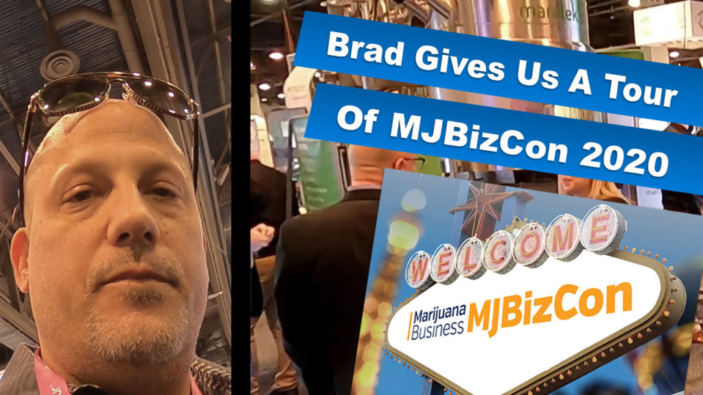 Brad Gives Us A Quick Tour Of MJBizCon