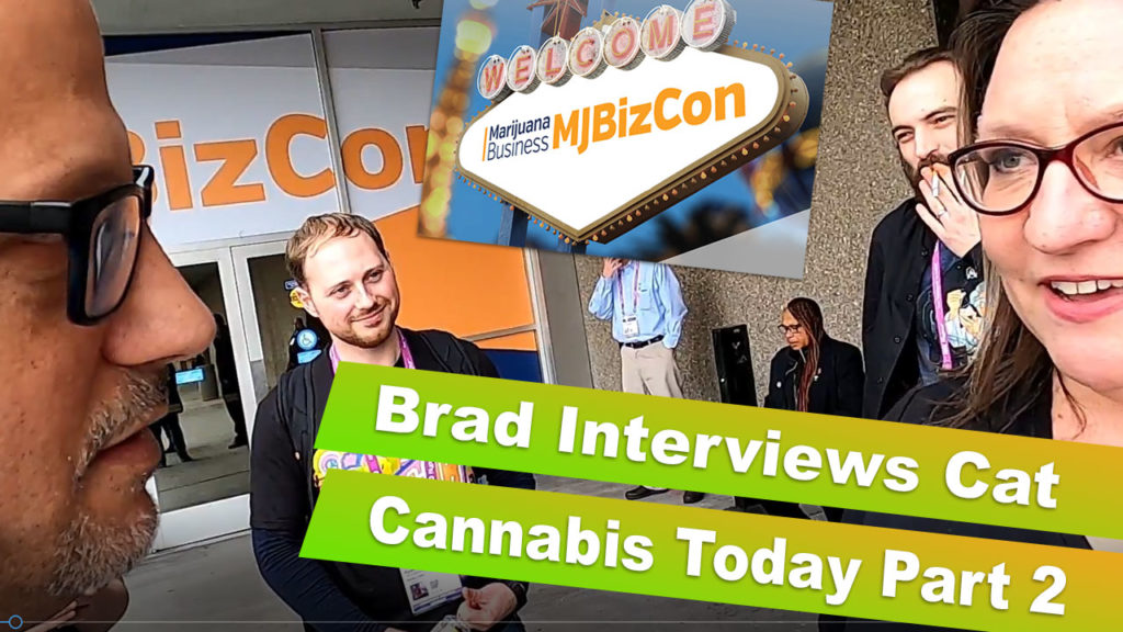 Part 2 Of Brad's Interview With Cat From Cannabis Today