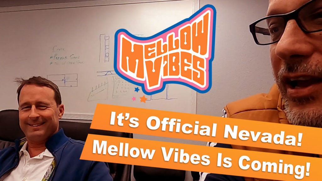 It's Official – Mellow Vibes Is Coming To Nevada!